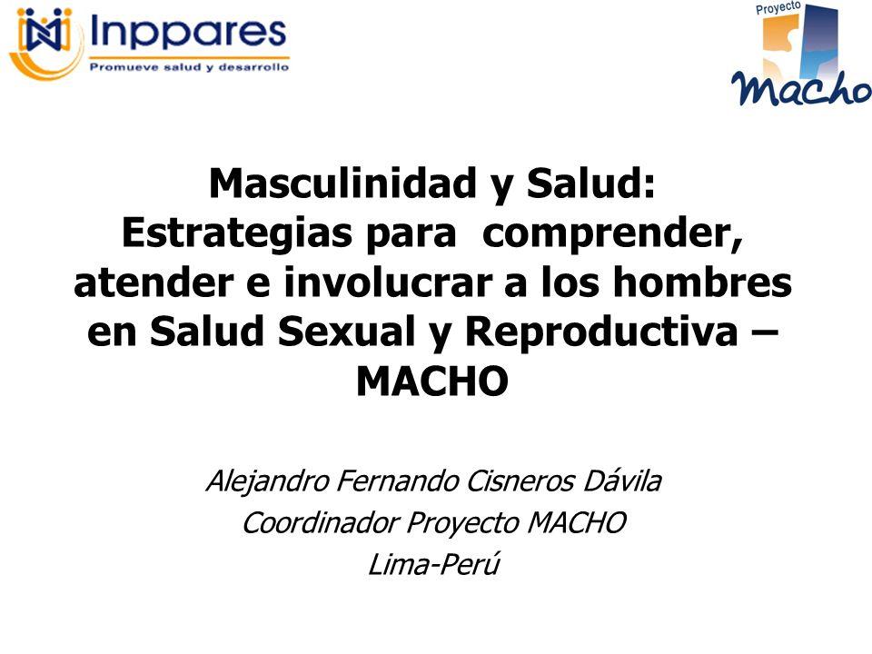 Masculinidad y Salud: Estrategias para comprender, atender e involucrar a los hombres en Salud Sexual y Reproductiva – MACHO