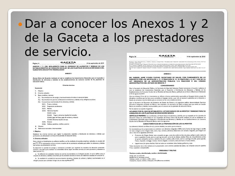 Dar a conocer los Anexos 1 y 2 de la Gaceta a los prestadores de servicio.