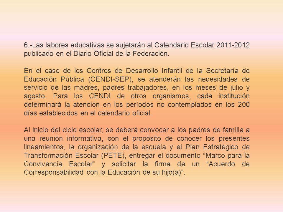 6.-Las labores educativas se sujetarán al Calendario Escolar 2011-2012 publicado en el Diario Oficial de la Federación.