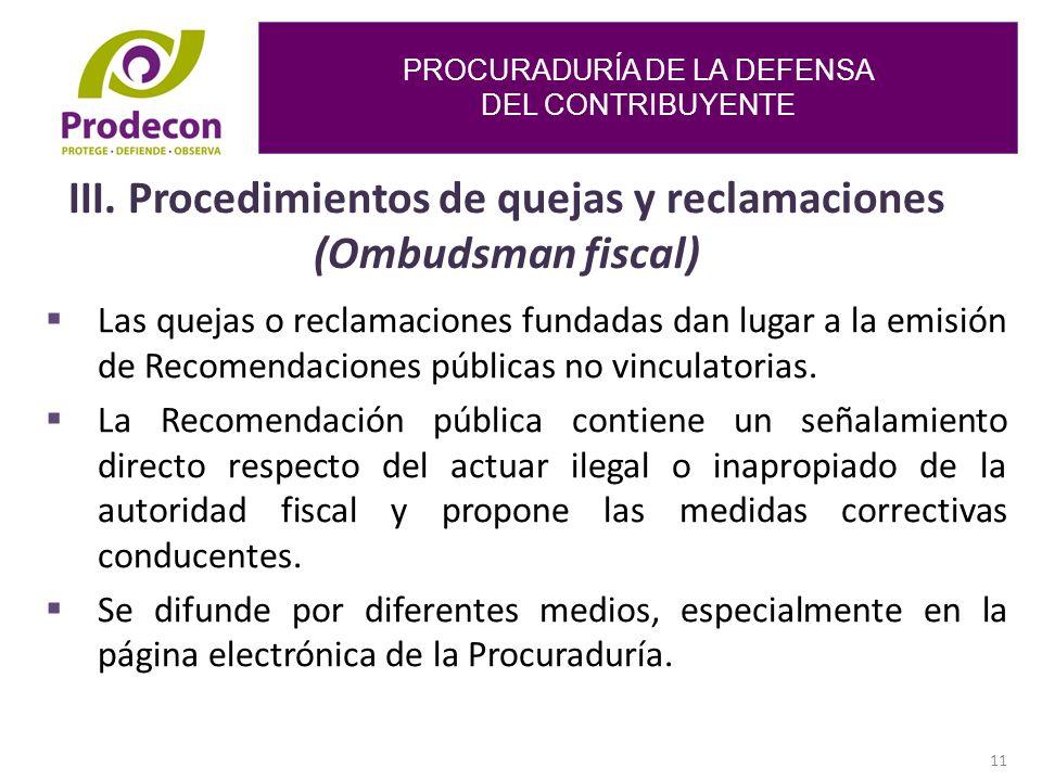 III. Procedimientos de quejas y reclamaciones (Ombudsman fiscal)