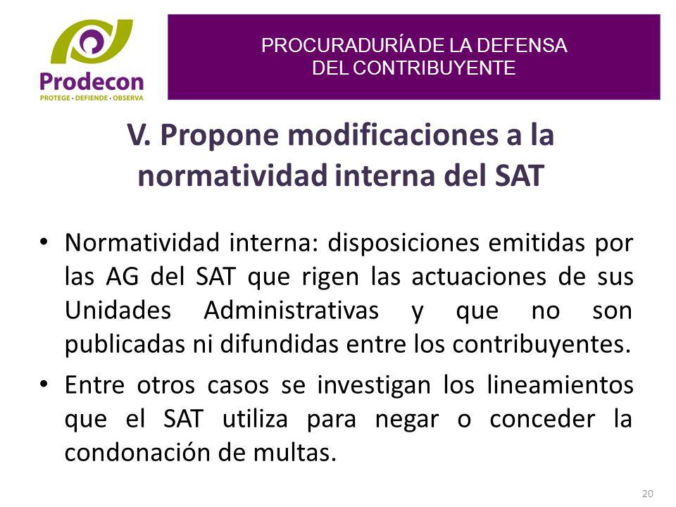 V. Propone modificaciones a la normatividad interna del SAT