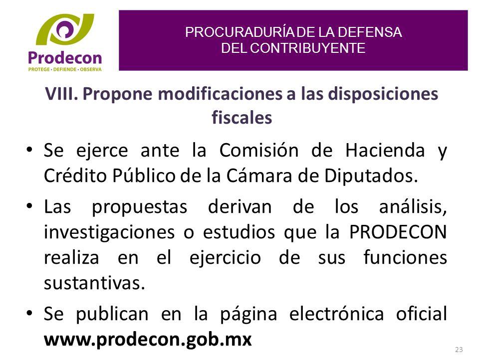 VIII. Propone modificaciones a las disposiciones fiscales