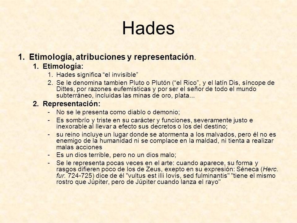 Hades Etimología, atribuciones y representación. Etimología: