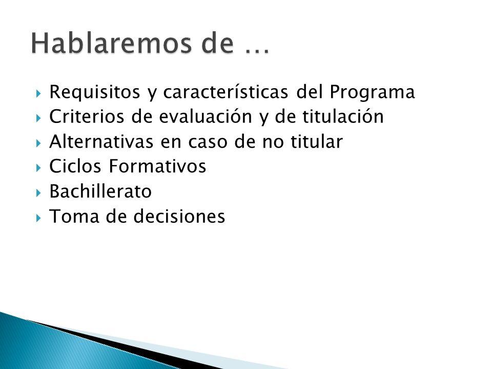 Hablaremos de … Requisitos y características del Programa