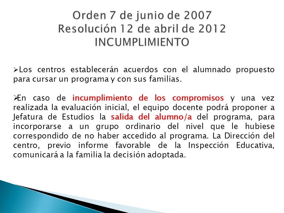 Orden 7 de junio de 2007 Resolución 12 de abril de 2012 INCUMPLIMIENTO
