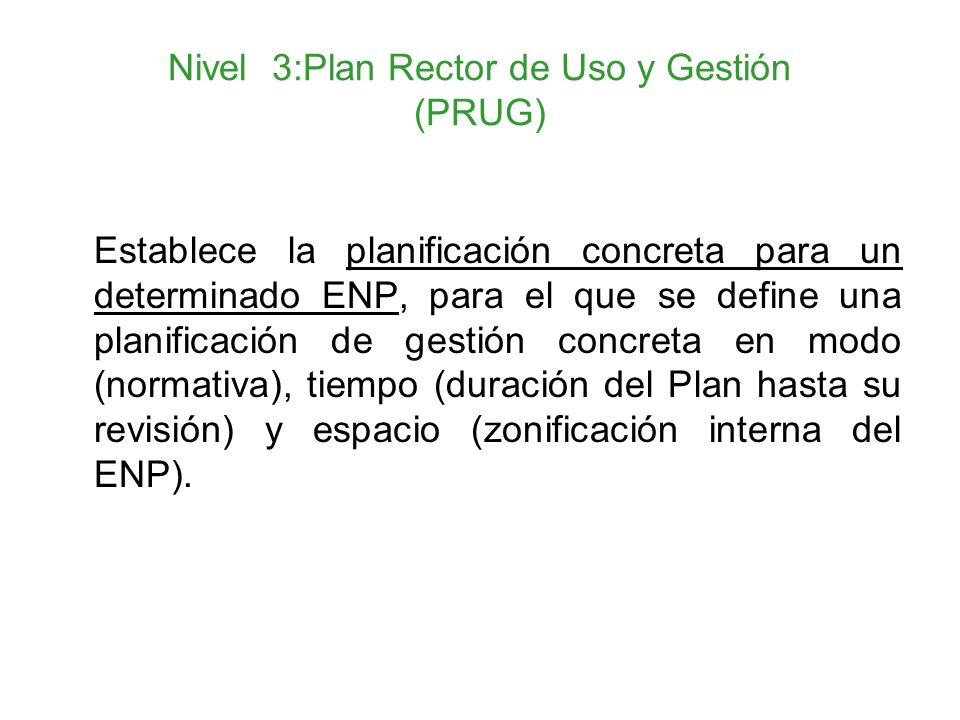 Nivel 3:Plan Rector de Uso y Gestión (PRUG)