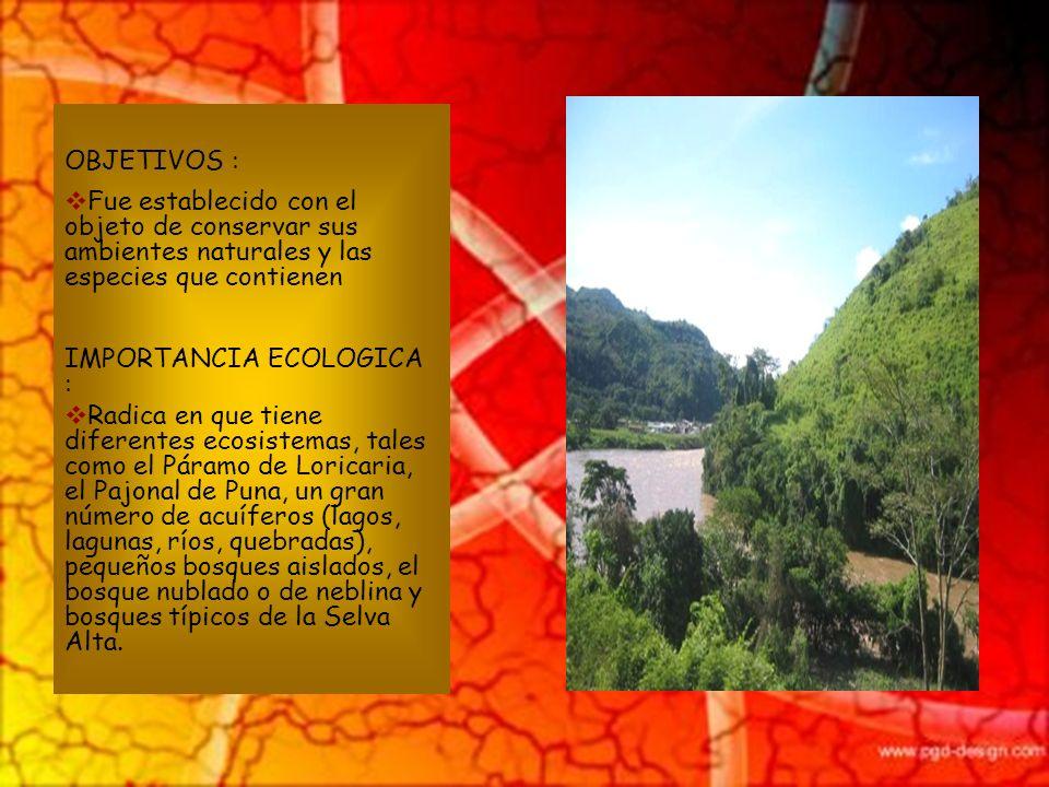 OBJETIVOS : Fue establecido con el objeto de conservar sus ambientes naturales y las especies que contienen.