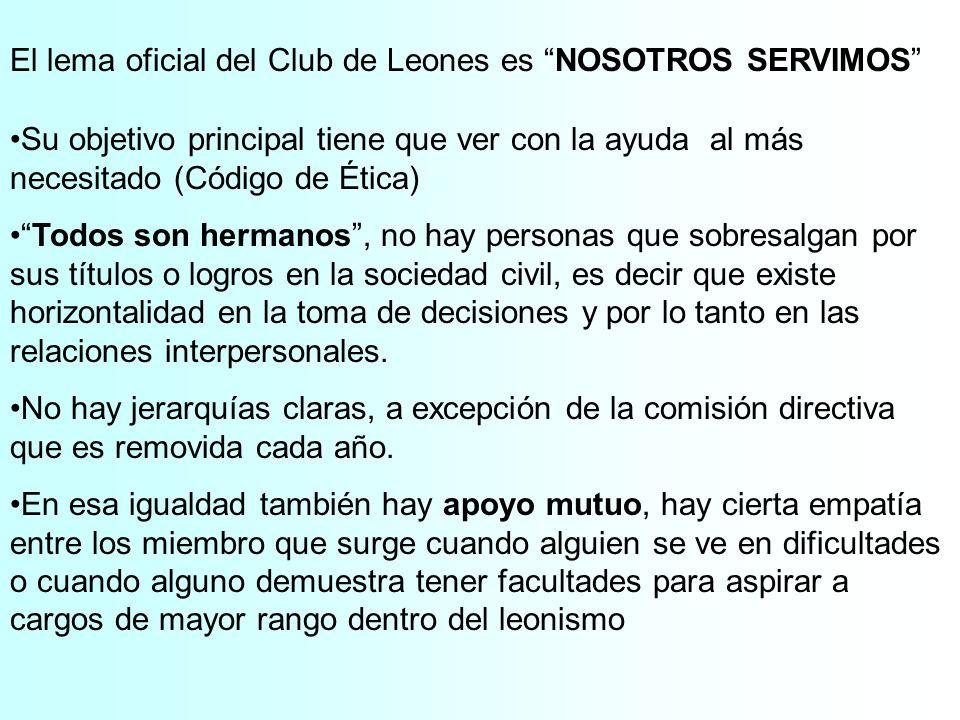 El lema oficial del Club de Leones es NOSOTROS SERVIMOS