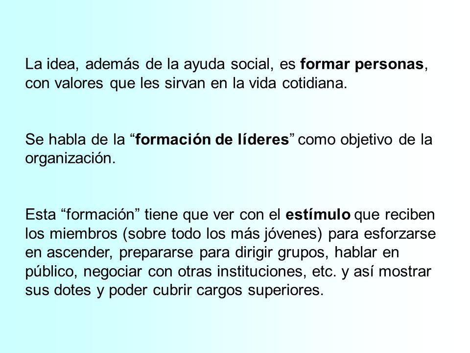 La idea, además de la ayuda social, es formar personas, con valores que les sirvan en la vida cotidiana.