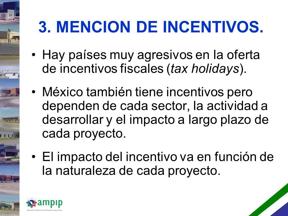 3. MENCION DE INCENTIVOS. Hay países muy agresivos en la oferta de incentivos fiscales (tax holidays).