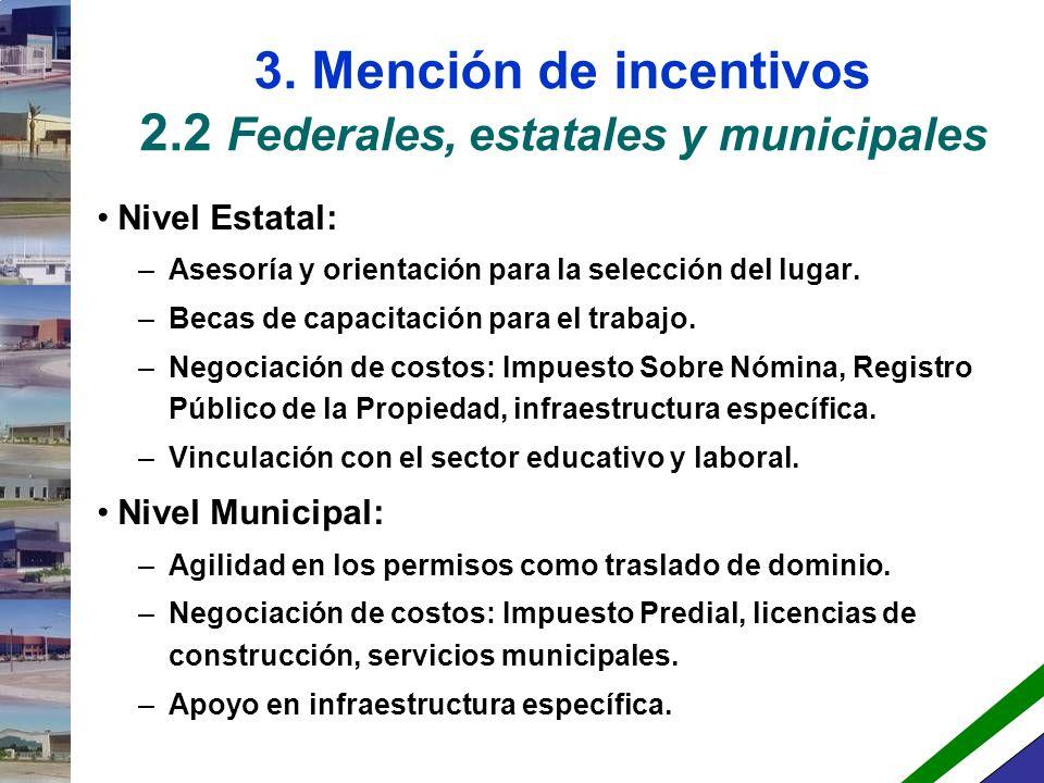 3. Mención de incentivos 2.2 Federales, estatales y municipales