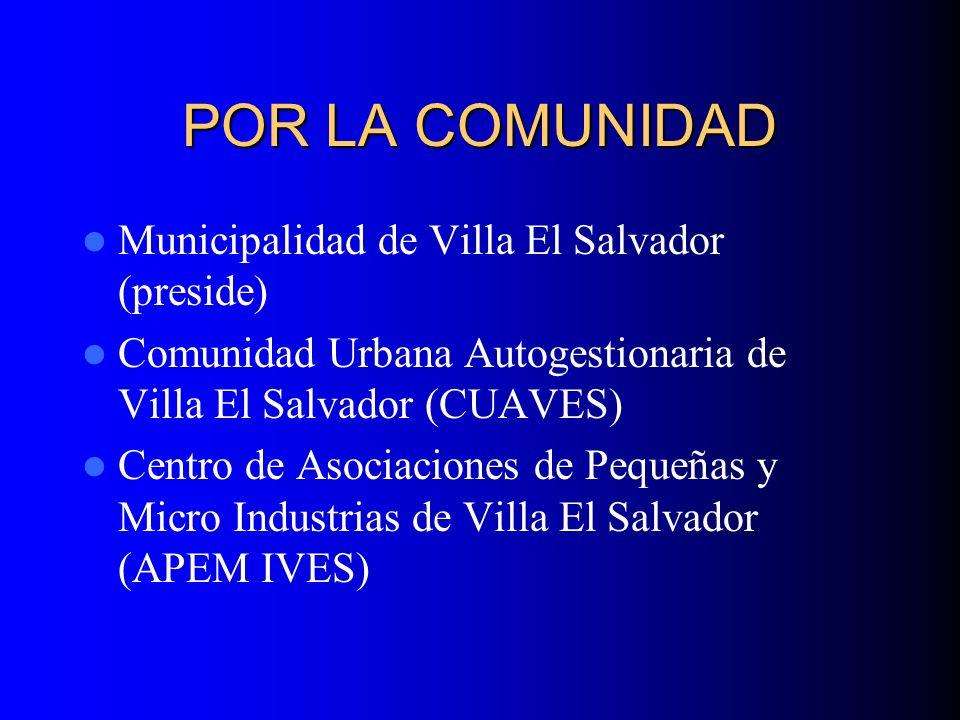 POR LA COMUNIDAD Municipalidad de Villa El Salvador (preside)
