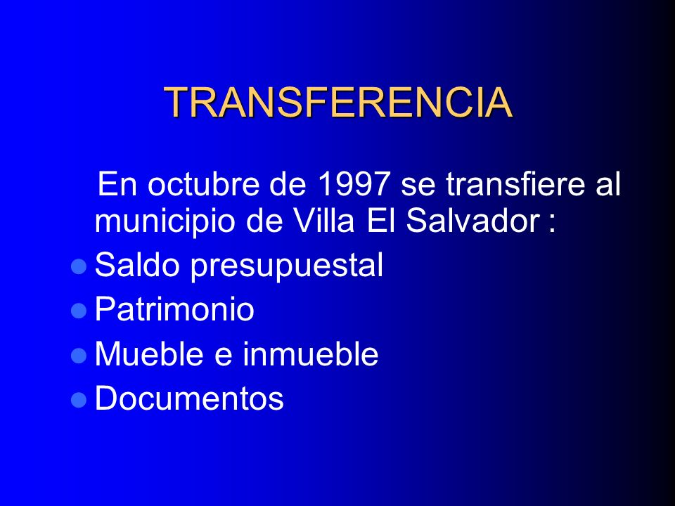 TRANSFERENCIA En octubre de 1997 se transfiere al municipio de Villa El Salvador : Saldo presupuestal.