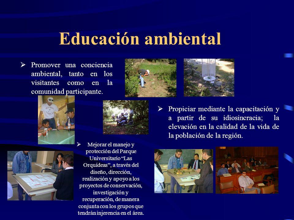 Educación ambiental Promover una conciencia ambiental, tanto en los visitantes como en la comunidad participante.