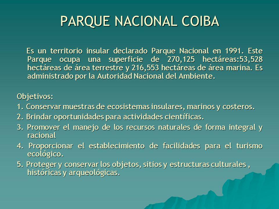 PARQUE NACIONAL COIBA Objetivos: