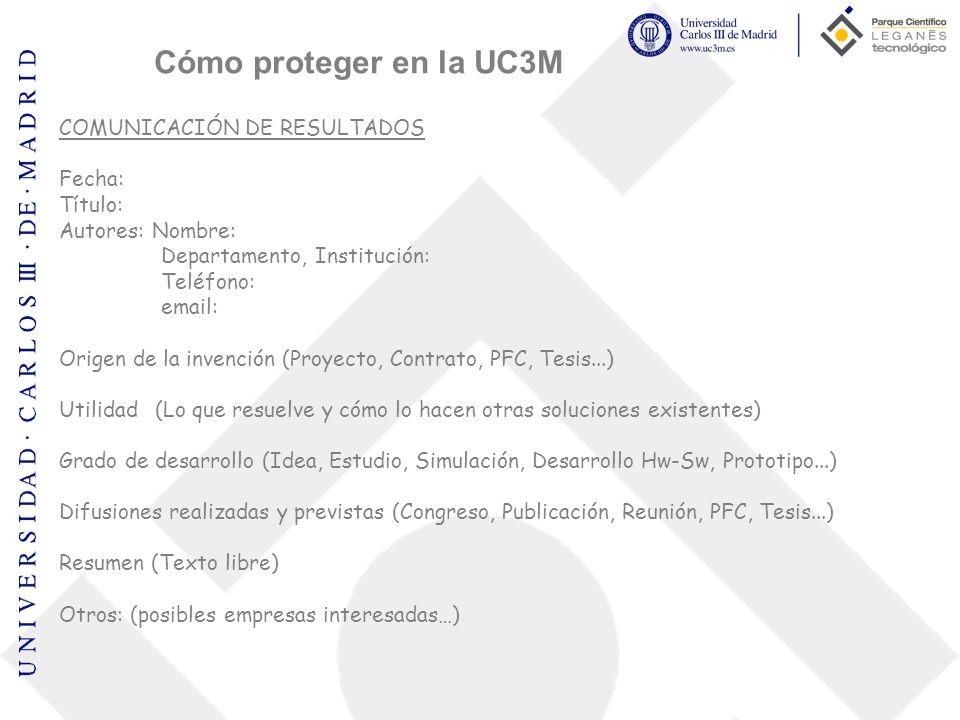 Cómo proteger en la UC3M COMUNICACIÓN DE RESULTADOS Fecha: Título: