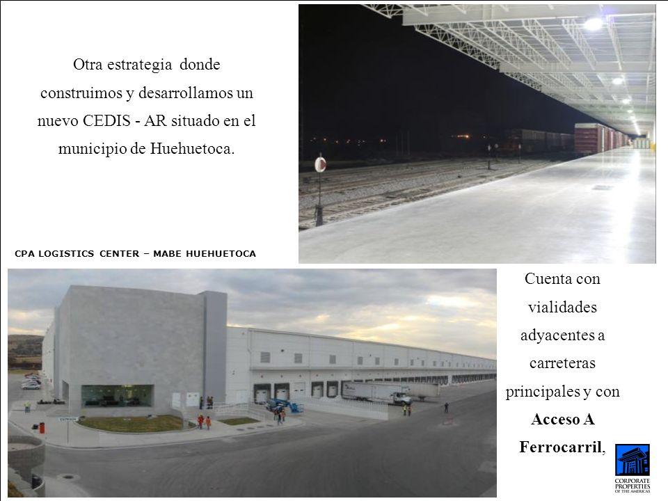 Otra estrategia donde construimos y desarrollamos un nuevo CEDIS - AR situado en el municipio de Huehuetoca.