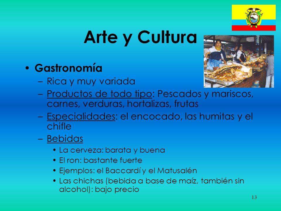 Arte y Cultura Gastronomía Rica y muy variada
