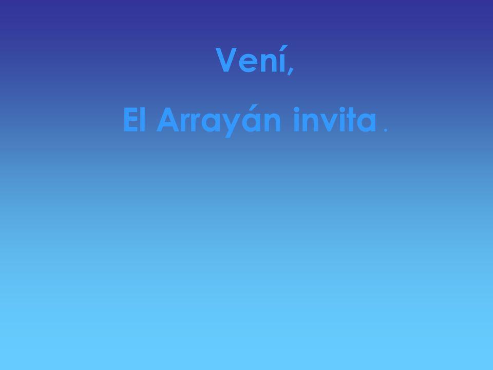 Vení, El Arrayán invita .