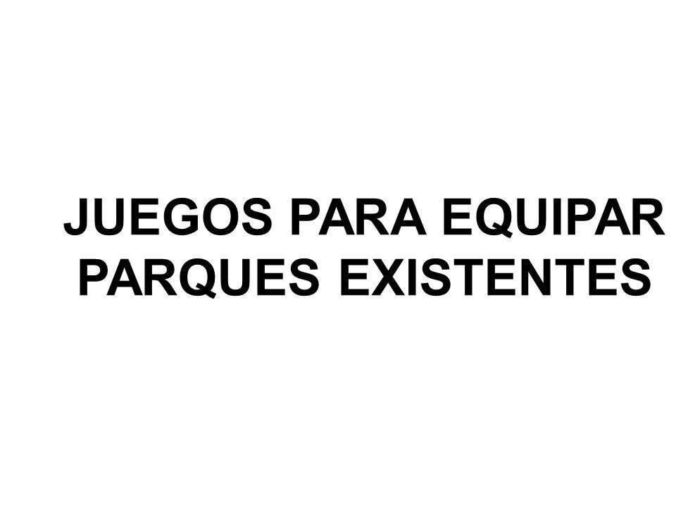 JUEGOS PARA EQUIPAR PARQUES EXISTENTES