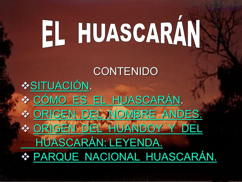 EL HUASCARÁN CONTENIDO SITUACIÓN. CÓMO ES EL HUASCARÁN.