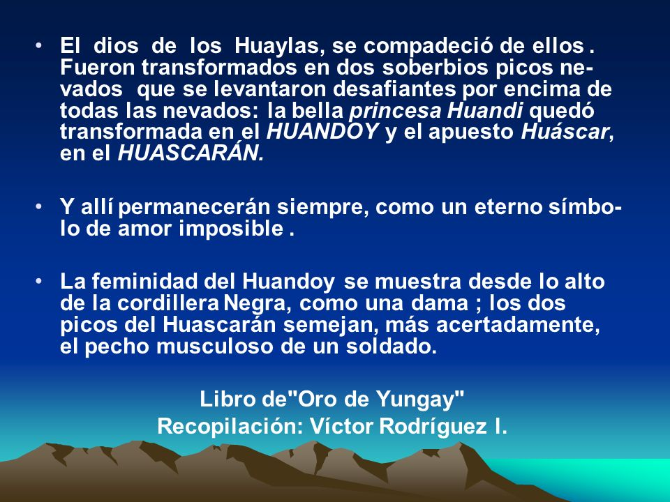 El dios de los Huaylas, se compadeció de ellos