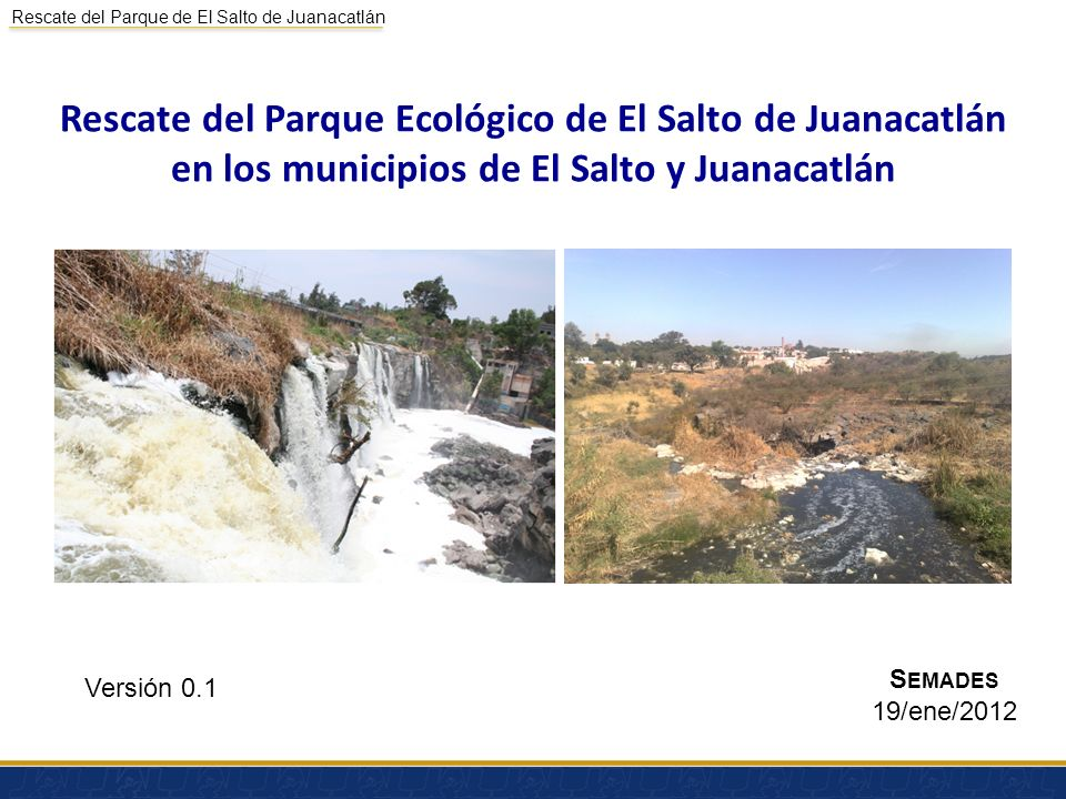 Rescate del Parque Ecológico de El Salto de Juanacatlán en los municipios de El Salto y Juanacatlán