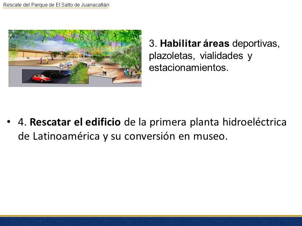 3. Habilitar áreas deportivas, plazoletas, vialidades y estacionamientos.