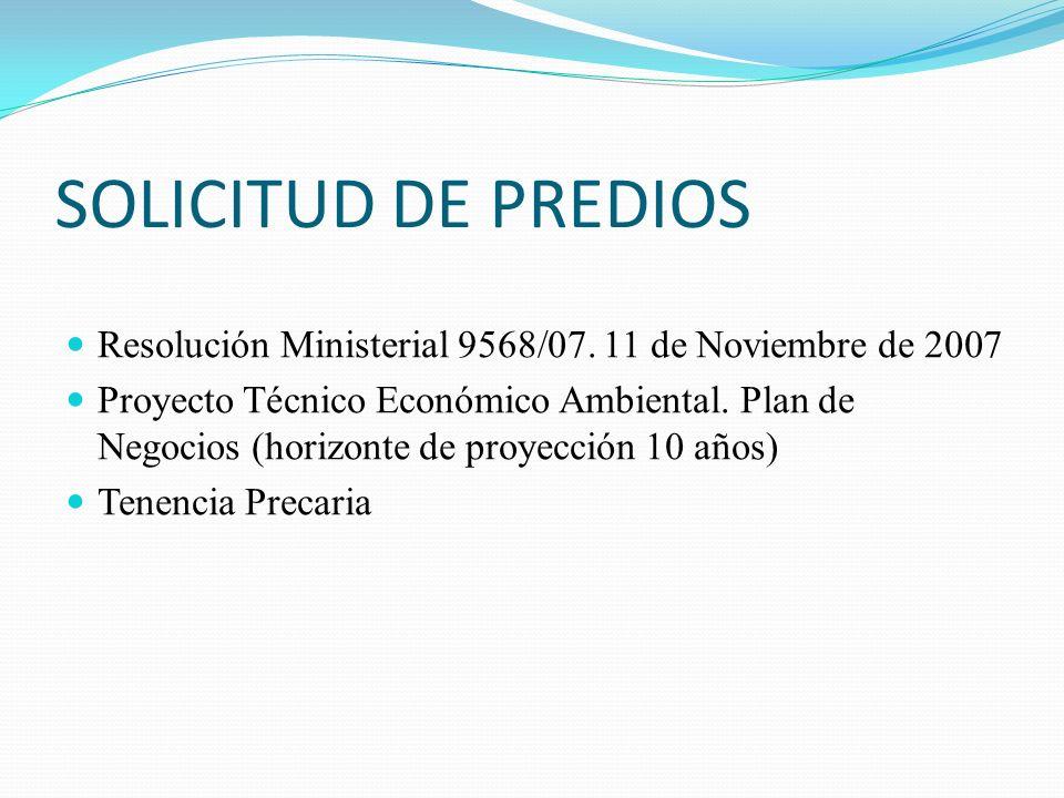 SOLICITUD DE PREDIOS Resolución Ministerial 9568/07. 11 de Noviembre de 2007.