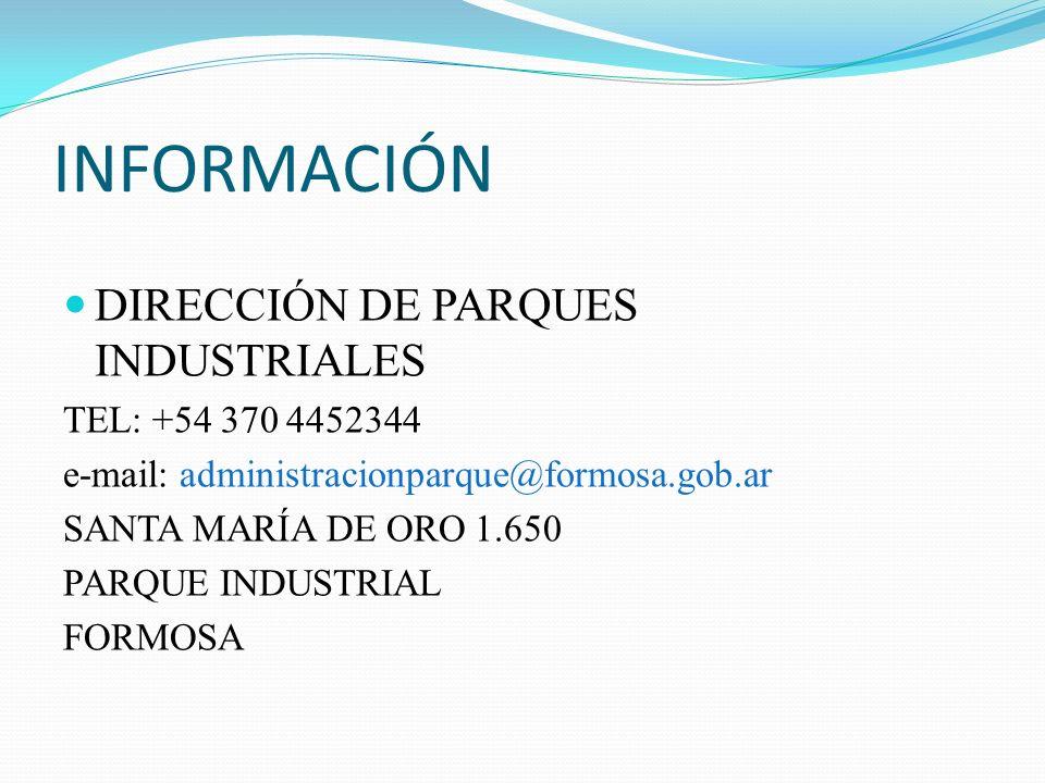 INFORMACIÓN DIRECCIÓN DE PARQUES INDUSTRIALES TEL: +54 370 4452344