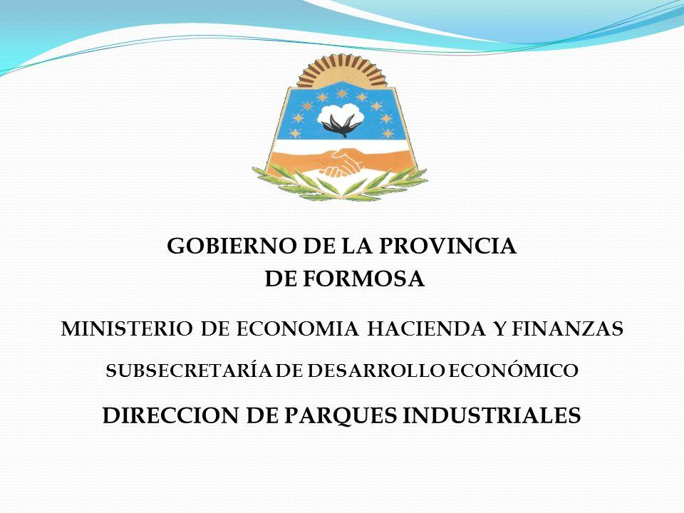 GOBIERNO DE LA PROVINCIA DE FORMOSA DIRECCION DE PARQUES INDUSTRIALES