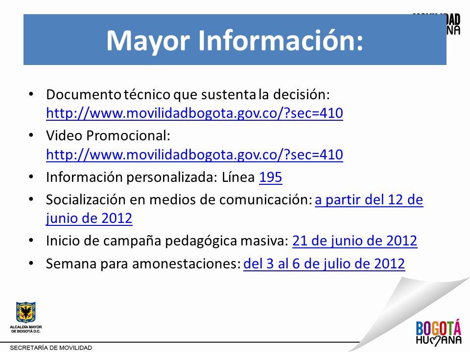 Mayor Información: Documento técnico que sustenta la decisión: http://www.movilidadbogota.gov.co/ sec=410.