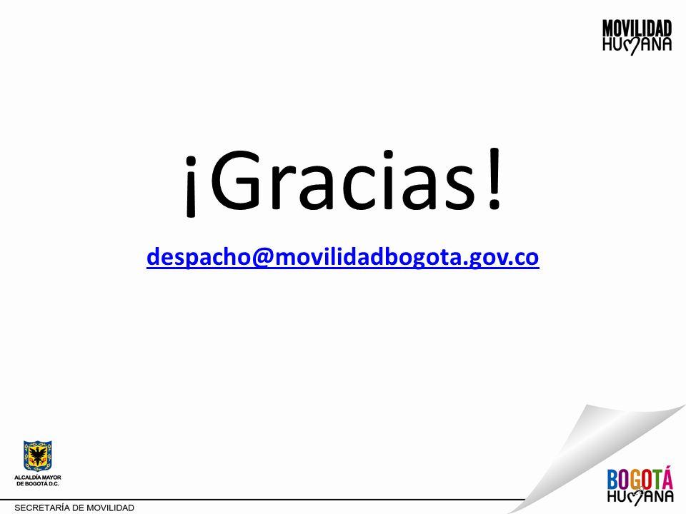 ¡Gracias! despacho@movilidadbogota.gov.co