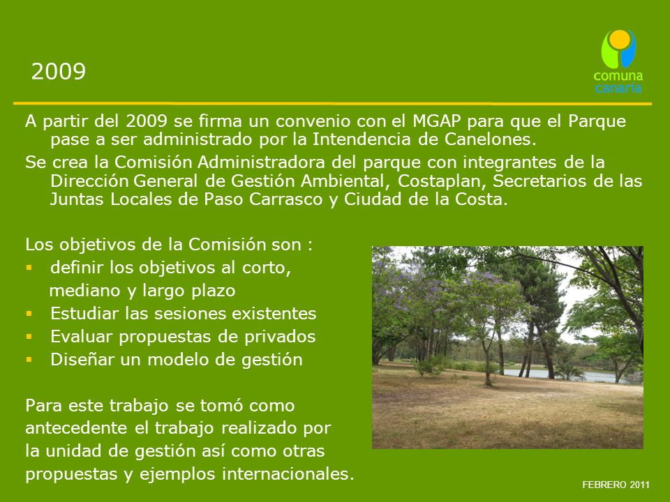 2009 A partir del 2009 se firma un convenio con el MGAP para que el Parque pase a ser administrado por la Intendencia de Canelones.
