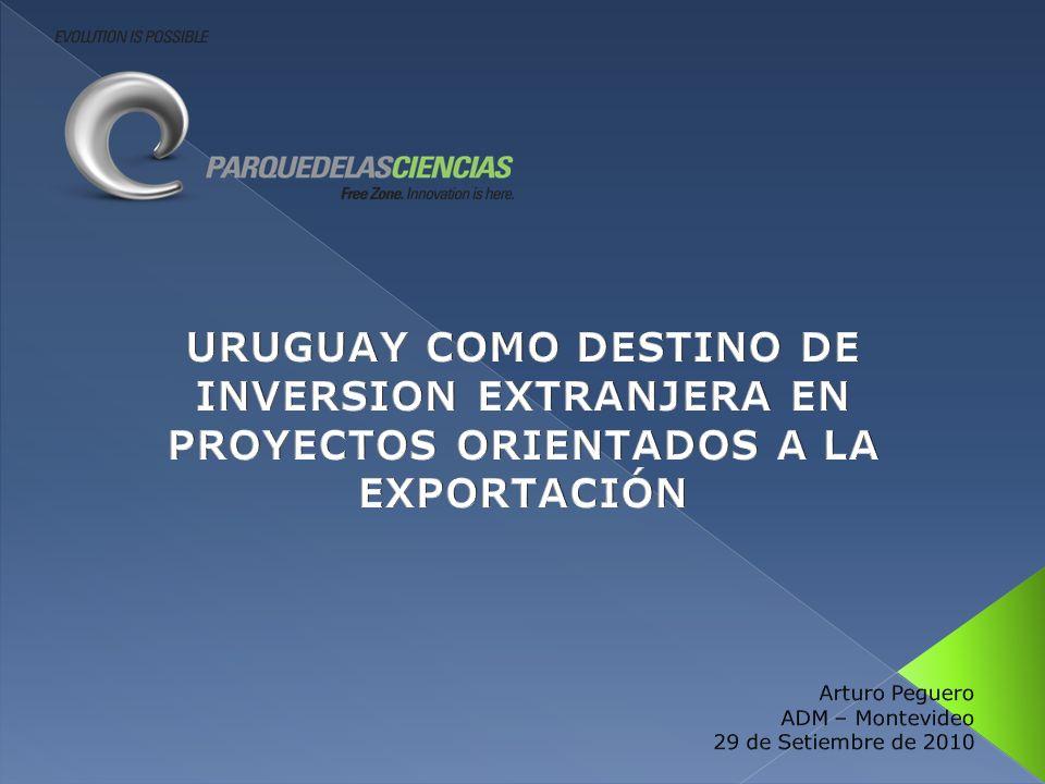 URUGUAY COMO DESTINO DE INVERSION EXTRANJERA EN PROYECTOS ORIENTADOS A LA EXPORTACIÓN