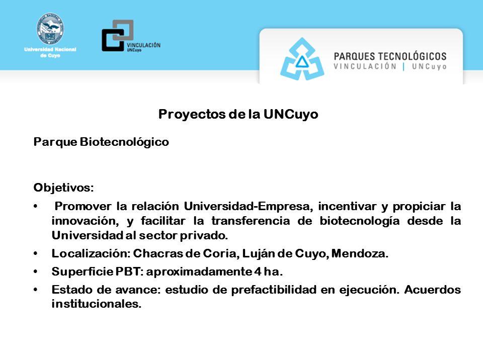 Proyectos de la UNCuyo Parque Biotecnológico Objetivos:
