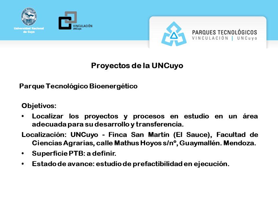 Proyectos de la UNCuyo Parque Tecnológico Bioenergético Objetivos: