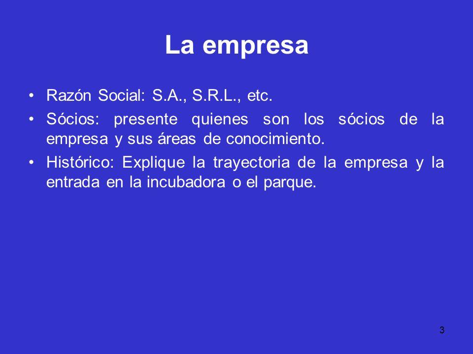 La empresa Razón Social: S.A., S.R.L., etc.