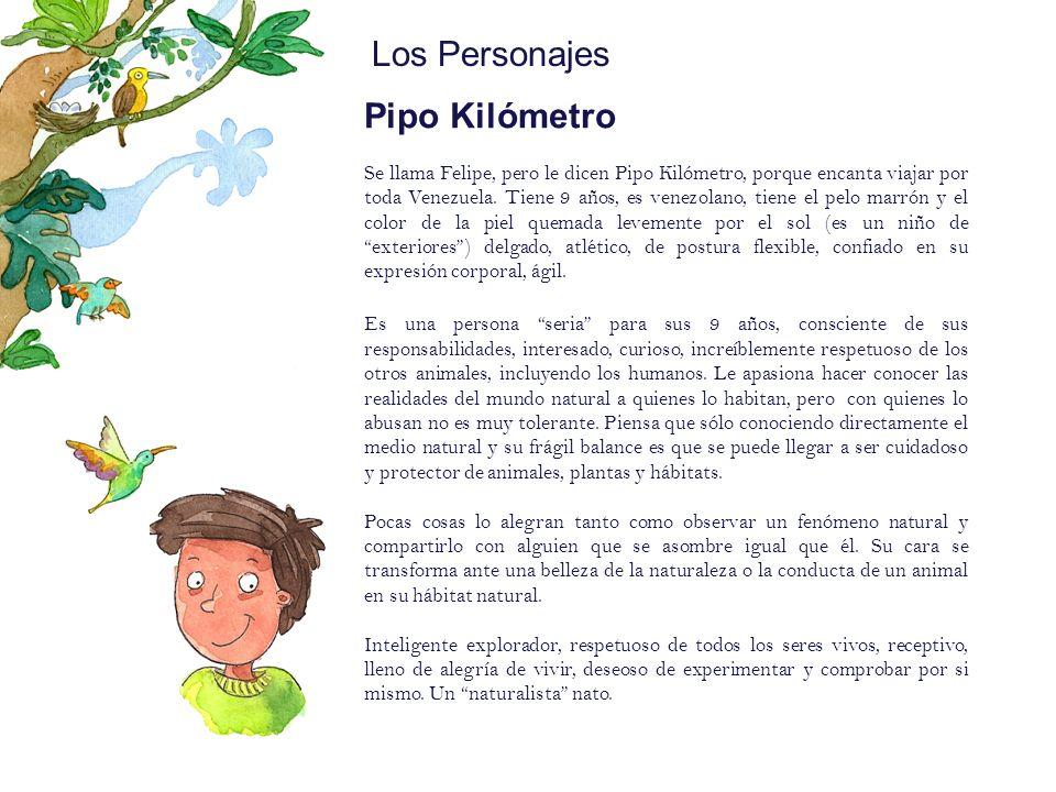 Los Personajes Pipo Kilómetro Pipo:Mote: (Sobrenombre)