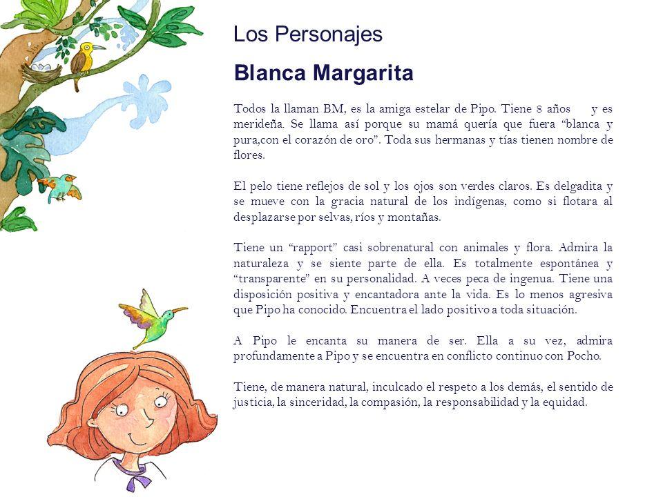 Los Personajes Blanca Margarita Pipo:Mote: (Sobrenombre)