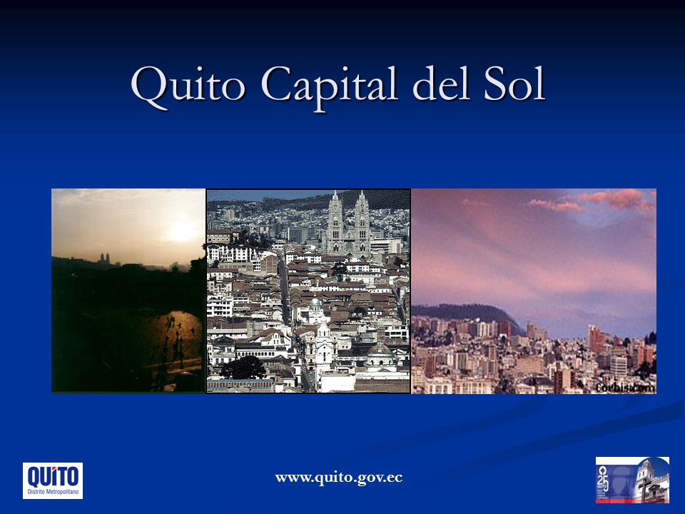 Quito Capital del Sol www.quito.gov.ec
