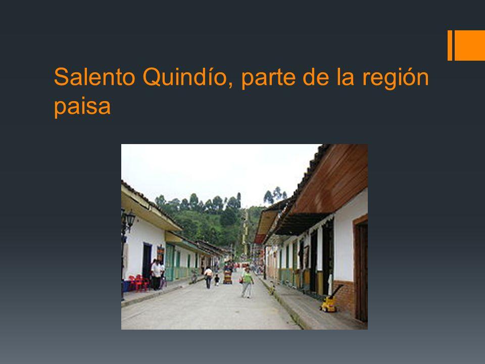 Salento Quindío, parte de la región paisa