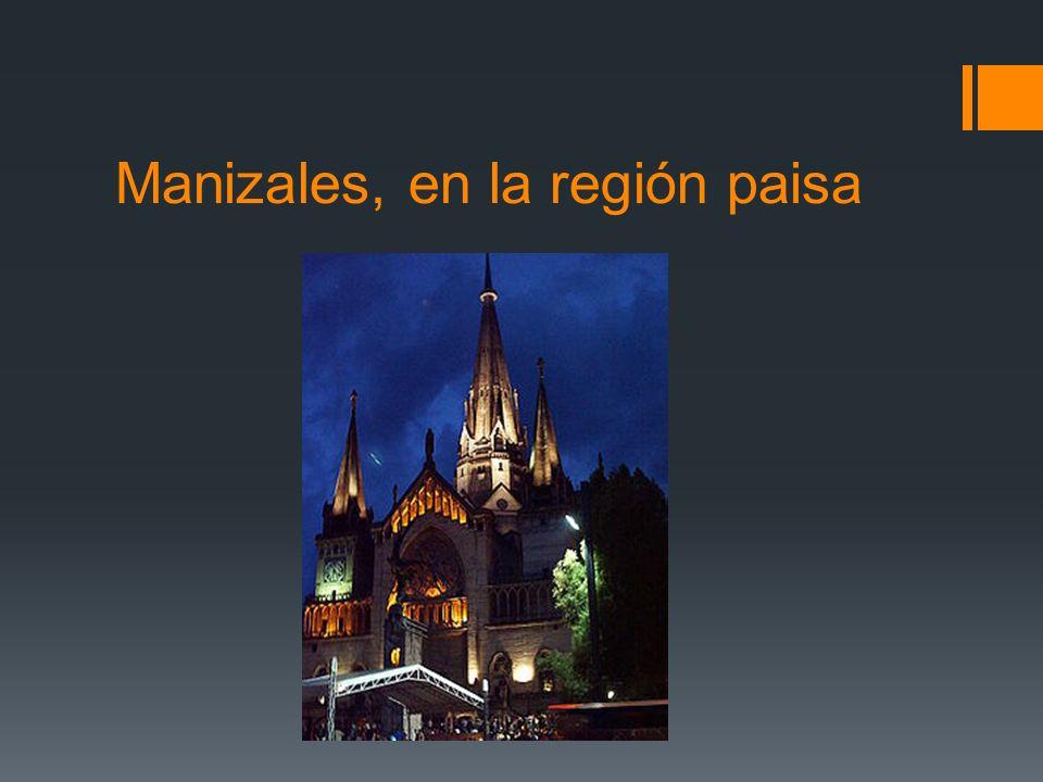 Manizales, en la región paisa