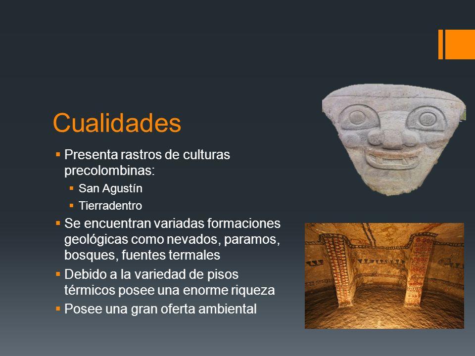 Cualidades Presenta rastros de culturas precolombinas: