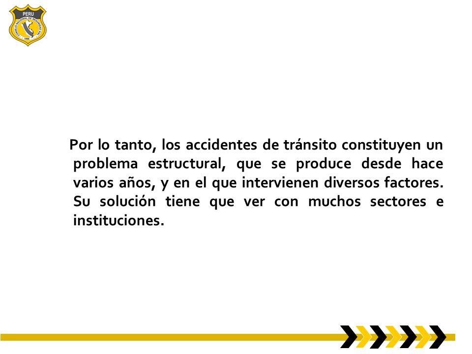 Por lo tanto, los accidentes de tránsito constituyen un problema estructural, que se produce desde hace varios años, y en el que intervienen diversos factores.