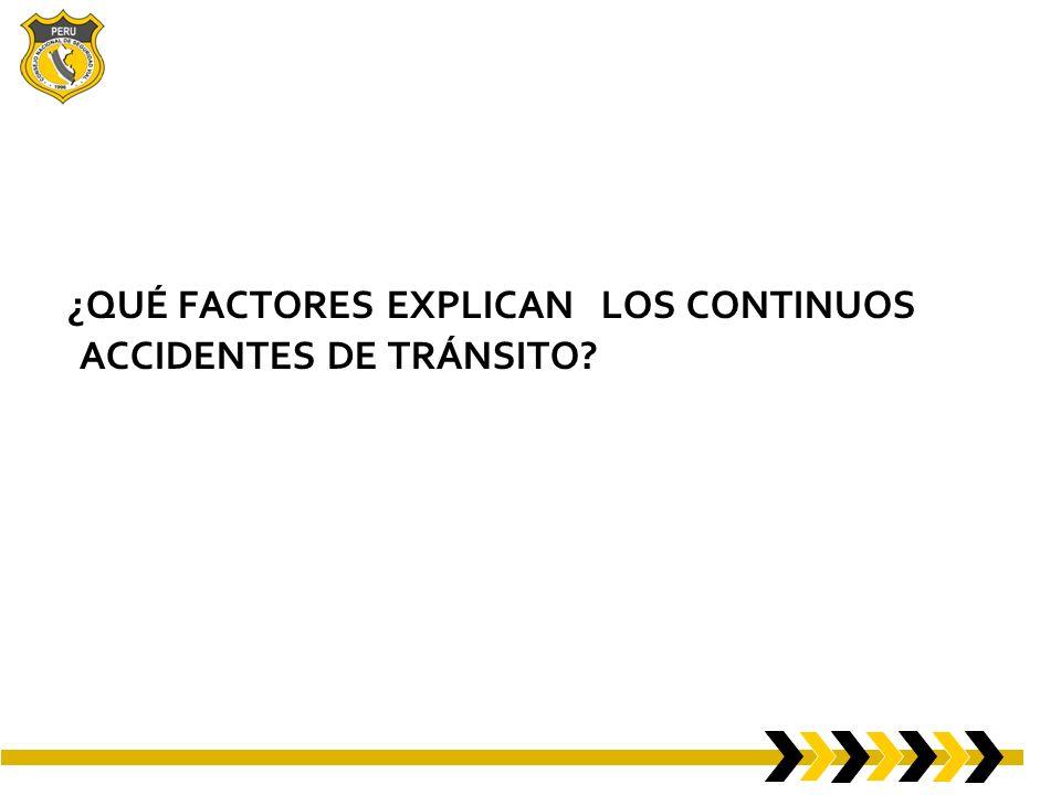 ¿QUÉ FACTORES EXPLICAN LOS CONTINUOS ACCIDENTES DE TRÁNSITO