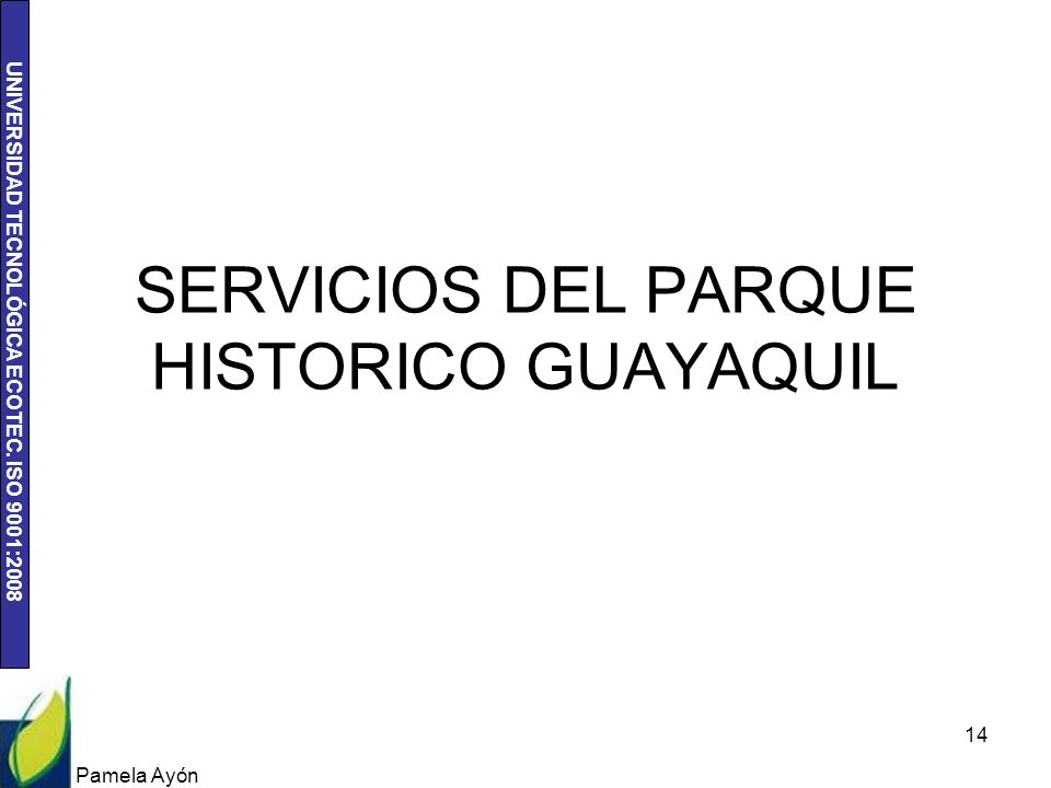 SERVICIOS DEL PARQUE HISTORICO GUAYAQUIL
