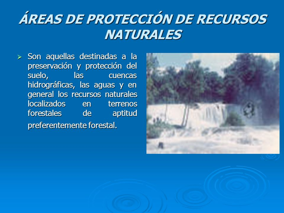 ÁREAS DE PROTECCIÓN DE RECURSOS NATURALES