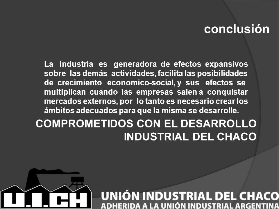 conclusión COMPROMETIDOS CON EL DESARROLLO INDUSTRIAL DEL CHACO