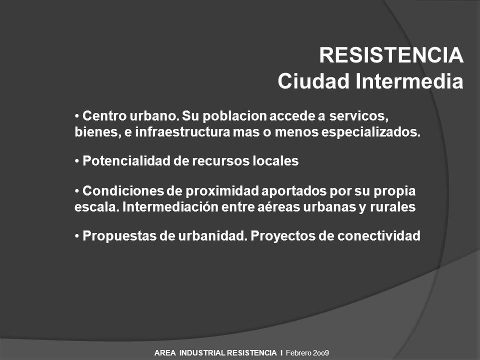 AREA INDUSTRIAL RESISTENCIA I Febrero 2oo9